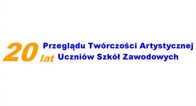 XX Przegląd Twórczości Artystycznej Uczniów Szkół Zawodowych 2015/2016