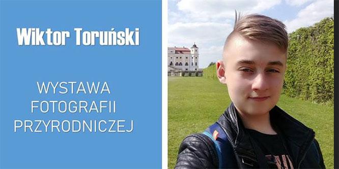 Wystawa Fotografii Przyrodniczej Wiktora Toruńskiego